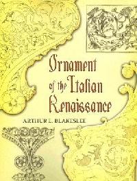 Ornament of the Italian Renaissance the art of the italian renaissance