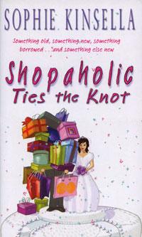 Shopaholic Ties the Knot kinsella sophie the secret dreamworld of a shopaholic