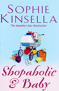Shopaholic & Baby kinsella sophie the secret dreamworld of a shopaholic