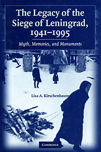 The Legacy of the Siege of Leningrad, 1941-1995 bremzen a mastering the art of soviet cooking