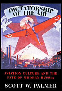Dictatorship of the Air: Aviation Culture and the Fate of Modern Russia the dual state a contribution to the theory of dictatorship