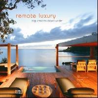 Remote Luxury: Top Resorts Down Under down under