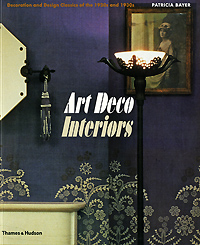 Art Deco Interiors: Decoration and Design Classics of the 1920s and 1930s design thinking for interiors