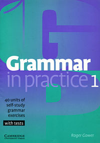 Grammar in Practice 1 english grammar in use supplementary exercises with answers