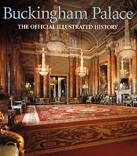 Buckingham Palace the Official Illustrated History the illustrated story of art