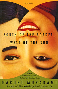 South of the Border, West of the Sun the forbidden worlds of haruki murakami