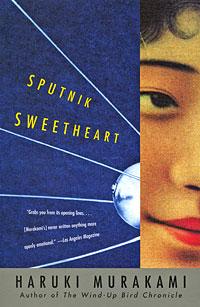 Sputnik Sweetheart the forbidden worlds of haruki murakami