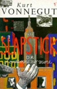Slapstick of lonesome no more! vonnegut k slapstick or lonesome no more slapstick or lonesome no more