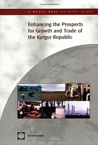 Enhancing the Prospects for Growth and Trade of the Kyrgyz Republic