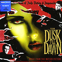 From Dusk Till Dawn. Music From The Motion Picture