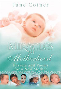 Miracles of Motherhood: Prayers and Poems for a New Mother