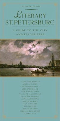 Literary St.Petersburg. A Guide to the City and its Writers literature and its writers a compact introduction to fiction poetry and drama