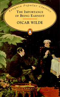 The Importance of Being Earnest the best of oscar wilde selected plays and writings