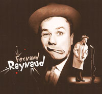 Fernand Raynaud. Un Comique De Legende