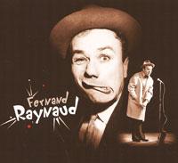 Фернанд Раунанд Fernand Raynaud. Un Comique De Legende raynaud harvé managerial logic