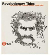 Revolutionary Tides. Art of Political Poster 1914-1989 sidney sheldon s the tides of memory