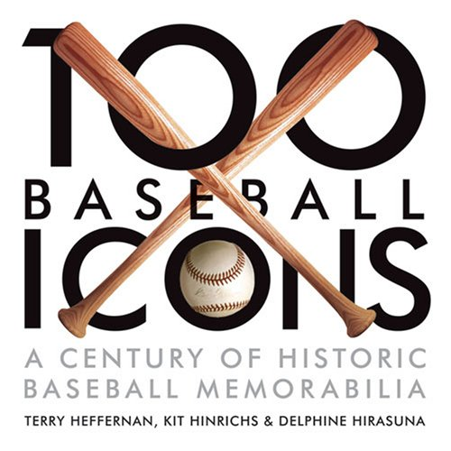 100 Baseball Icons: From the National Baseball Hall of Fame and Museum aficionado aficionado afn ww202rw