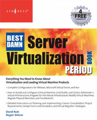 The Best Damn Server Virtualization Book Period: Including Vmware, Xen, and Microsoft Virtual Server scripting vmware power tools automating virtual infrastructure administration