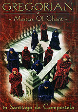 Gregorian: Masters Of Chant In Santiago De Compostela gregorian gregorian masters of chant x the final chapter