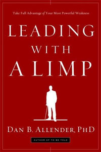 Leading with a Limp: Take Full Advantage of Your Most Powerful Weakness john lybarger s leading forward successful public leadership amidst complexity chaos and change with professional content