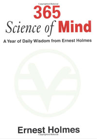 365 Science of Mind: A Year of Daily Wisdom from Ernest Holmes history year by year