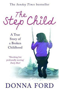 The Step Child: A True Story of a Broken Childhood the bastard of istanbul