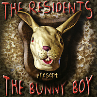 The Residents. The Bunny Boy