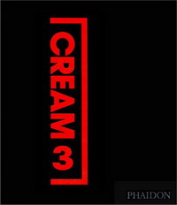 Cream 3: 10 Curators - 100 Artists - 10 Source Artists various artists various artists mamma roma addio