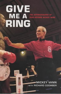 Give Me a Ring: The Autobiography of Star Referee Mickey Vann the autobiography of fidel castro