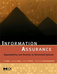 Information Assurance: Dependability and Security in Networked Systems philip walker electronic security systems