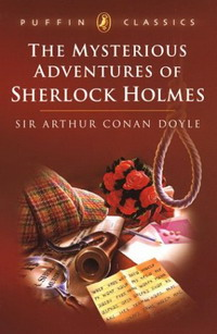 Купить The Mysterious Adventures of Sherlock Holmes: The Greek Interpreter ; The'gloria Scott '; The Resident Patient ; The Boscomb (Puffin Classics),