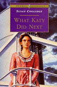What Katy Did Next coolidge s what katy did at school and what katy did next