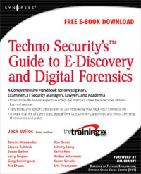 Techno Security's Guide to E-Discovery and Digital Forensics: A Comprehensive Handbook a comprehensive guide to valuate it and it security investments