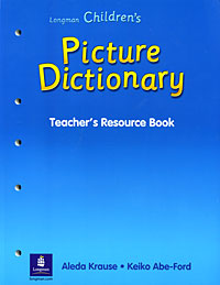 Longman Children's Picture Dictionary: Teacher's Resource Book atlas of the world picture book