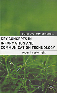 Key Concepts in Information and Communication Technology