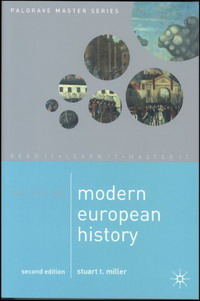 Mastering Modern European History (Palgrave Master) john merriman a history of modern europe 2vst