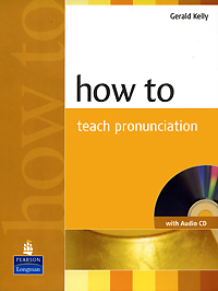 How to Teach Pronunciation (+ CD) how to teach pronunciation cd