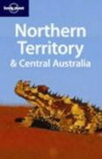 Northern Territory and Central Australia (Lonely Planet Regional Guides) lonely robot lonely robot the big dream 2 lp cd