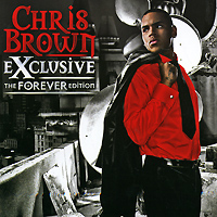 все цены на Крис Браун Chris Brown. Exclusive The Forever Edition (CD + DVD)