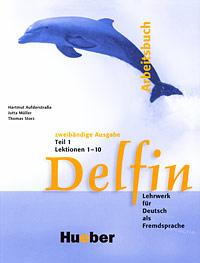 Delfin: Arbeitsbuch: Teil 1: Lektionen 1-10 lehr und arbeitsbuch lektionen 1 6 mit audio cd zum arbeitsbuch