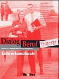 Dialog Beruf Starter - Level 10: Lehrerhandbuch moore с blog love starter level