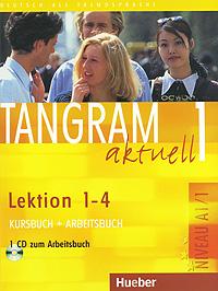 Tangram Aktuell 1: Kursbuch und Arbeitsbuch, Lektion 1-4 (+ CD) ausblick 2 deutsch fur jugendliche und junge erwachsene kursbuch