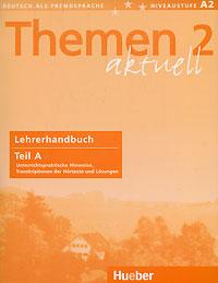 где купить Themen Aktuell 2: Lehrerhandbuch: Teil A по лучшей цене