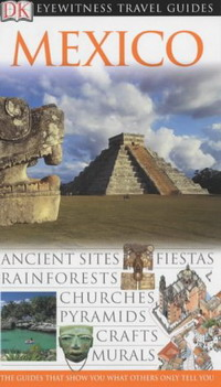 Mexico (Eyewitness Travel Guides) imaginary homelands