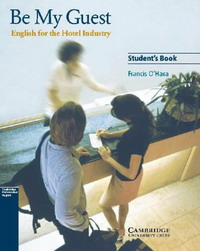 Be My Guest: Student's Book francis o hara be my guest english for the hotel industry student s book