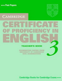 Cambridge Certificate of Proficiency in English 3: Teacher's Book cambridge preliminary english test 6 self study pack student s book with answers and audio cds 2