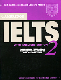 Cambridge IELTS 2: Examination Papers from the University of Cambridge: Local Examinations Syndicate: Esol Examinations