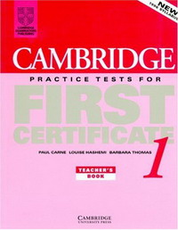 Cambridge Practice Tests for First Certificate 1 Teacher's Book (FCE Practice Tests) fce for schools practice tests 1 student s book