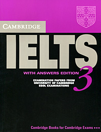 Cambridge IELTS 3: Examination Papers from the University of Cambridge: Local Examinations Syndicate: Esol Examinations
