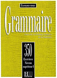 Grammaire: Cours de Civilisation francaise de la Sorbonne: 350 Exercices Niveau Superieur I defender sorbonne c 835 nano